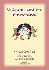 UNKTOMI AND THE ARROWHEADS - An Ancient Hopi Folk Tale: Baba Indaba Children's Stories - Issue 119