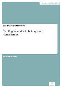 Carl Rogers und sein Beitrag zum Humanismus PDF