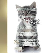 Pratique Dessin - XL Livre d'exercices 9: Chaton