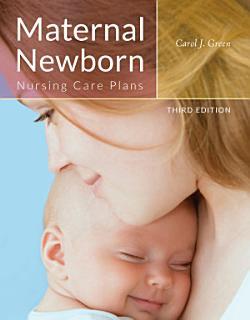 Maternal Newborn Nursing Care Plans Book