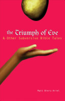 The Triumph of Eve and Other Subversive Bible Tales
