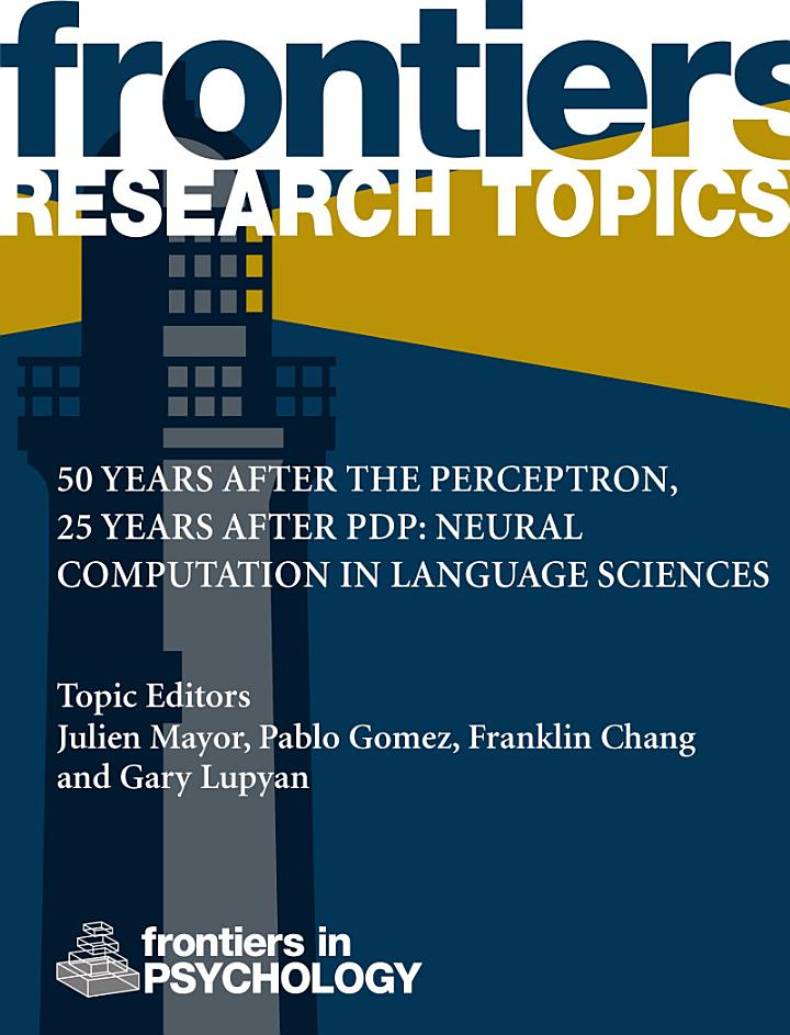 50 years after the perceptron, 25 years after PDP: Neural computation in language sciences