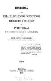 Historia dos estabelecimentos scientificos litterarios e artisticos de Portugal: Volume 11