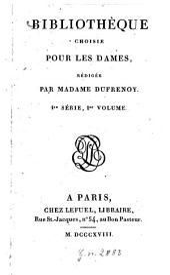 Bibliothèque choisie pour les dames: Volume1;Volume1818