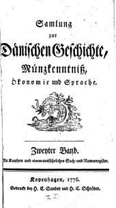 Samlung zur dänischen Geschichte, Münzkenntniss, Ökonomie und Sprache: Band 2
