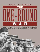 One-Round War: Scout-Snipers in Vietnam