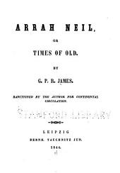 Arrah Neil: Or Times of Old