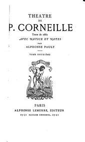 Théâtre de P. Corneille: Volume2