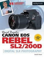 David Busch s Canon EOS Rebel SL2 200D Guide to Digital SLR Photography PDF