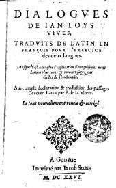 Dialogues de Jan Loys Vives: traduits de latin en francais pour l'exercise des deux langues...