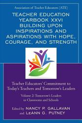 Teacher Education Yearbook Xxvi Building Upon Inspirations And Aspirations With Hope Courage And Strength Book PDF