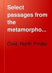 Select passages from the metamorphoses