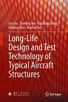 Long Life Design and Test Technology of Typical Aircraft Structures PDF