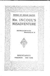 Mr. Incoul's Misadventure: A Novel