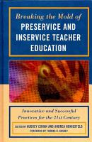 Breaking the Mold of Preservice and Inservice Teacher Education PDF
