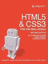 HTML5 & CSS3 For The Real World: Powerful HTML5 and CSS3 Techniques You Can Use Today!, Edition 2