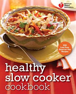 American Heart Association Healthy Slow Cooker Cookbook Book