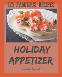 175 Fabulous Holiday Appetizer Recipes Book
