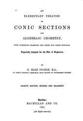 An Elementary Treatise on Conic Sections and Algebraic Geometry: With Numerous Examples and Hints for Their Solutions, Especially Designed for the Use of Beginners