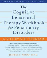 The Cognitive Behavioral Therapy Workbook For Personality Disorders Book PDF
