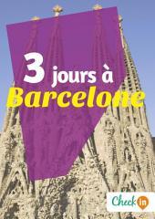 3 jours à Barcelone: Des cartes, des bons plans et les itinéraires indispensables
