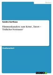 """Filmmusikanalyse zum Krimi """"Tatort – Tödliches Vertrauen"""""""