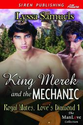 King Merek and the Mechanic [Royal Mates, Love's Diamond 1]