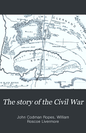 The Story of the Civil War: To the opening of the campaigns of 1862