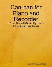 Can-can for Piano and Recorder - Pure Sheet Music By Lars Christian Lundholm