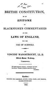 The British Constitution; Or, An Epitome of Blackstone's Commentaries on the Laws of England: For the Use of Schools