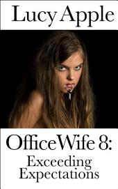 Office Wife 8: Exceeding Expectations