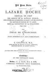 Lazare Hoche, général en chef des armées de la Moselle, d'Italie, des côtes de Cherbourg de Brest et de l'océan, de Sambre-et-Meuse et du Rhin, sous la Convention et le Directoire, 1793-1797
