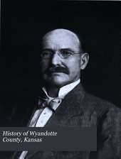 History of Wyandotte County, Kansas: And Its People, Volume 2