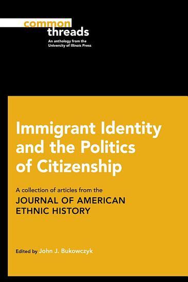 Immigrant Identity and the Politics of Citizenship PDF