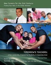Tomorrow's Teachers: Urban Leadership, Empowering Students, & Improving Lives