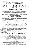 El V  P  Antonio de Vieyra de la Compa  ia de Jesus  todos sus sermones  y obras diferentes PDF