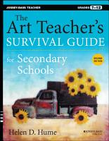The Art Teacher s Survival Guide for Secondary Schools PDF