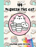 Im Pusheen The Cat Coloring Book For Kids PDF