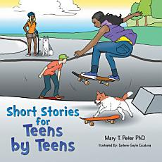 Short Stories for Teens by Teens