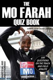 The Mo Farah Quiz Book: 100 Questions on the Track and Field Athlete