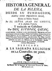 Historia de la Iglesia desde su fundación hasta el presente siglo por --- traducida en castellano por Esteban Gazan