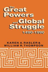 The Great Powers and Global Struggle  1490 1990 PDF