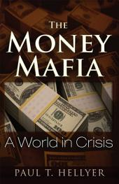 The Money Mafia: A World in Crisis