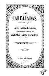 Las Carcajadas: coleccion selecta y festiva de cuentos y artículos de costumbres elegidos entre las obras del célebre novelista francés Paul de Kock