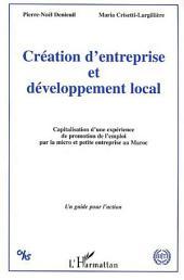 Création d'entreprise et développement local: Capitalisation d'une expérience de promotion de l'emploi par la micro et petite entreprise au Maroc - Un guide pour l'action