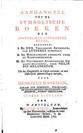 Aanhangzel tot de symbolische boeken der Evangelisch-Luthersche Kerke: Volume 1