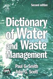 Dictionary of Water and Waste Management: Edition 2