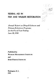 Federal Aid in Fish and Wildlife Restoration  Annual Report on Dingell Johnson and Pittman Robertson Programs PDF