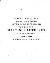 't Omstandige leven van den groten kerken leeraar en reformateur, docter Martinus Lutherus ...