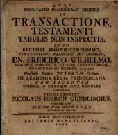 Disp. inaug. iur. de transactione testamenti tabulis non inspectis